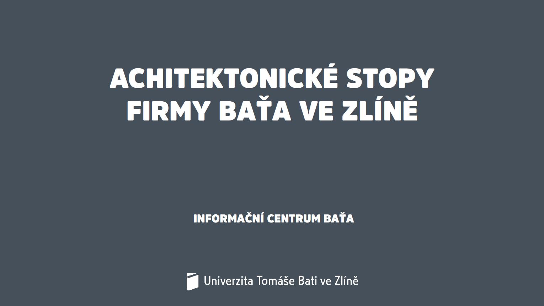 Modul č. 1 -- Architektonické stopy firmy Baťa ve Zlíně