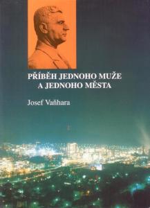 Josef Vaňhara | Příběh jednoho muže a jednoho města, Zlín 1994