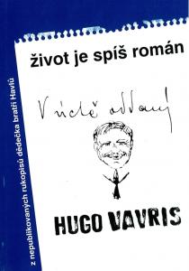Hugo Vavrečka | Život je spíš román, Třebíč 1997