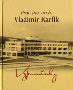 Vladimír Karfík | Vzpomínky, Luhačovice 2012