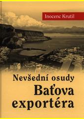 Inocenc Krutil | Nevšední osudy Baťova exportéra, Luhačovice 2014