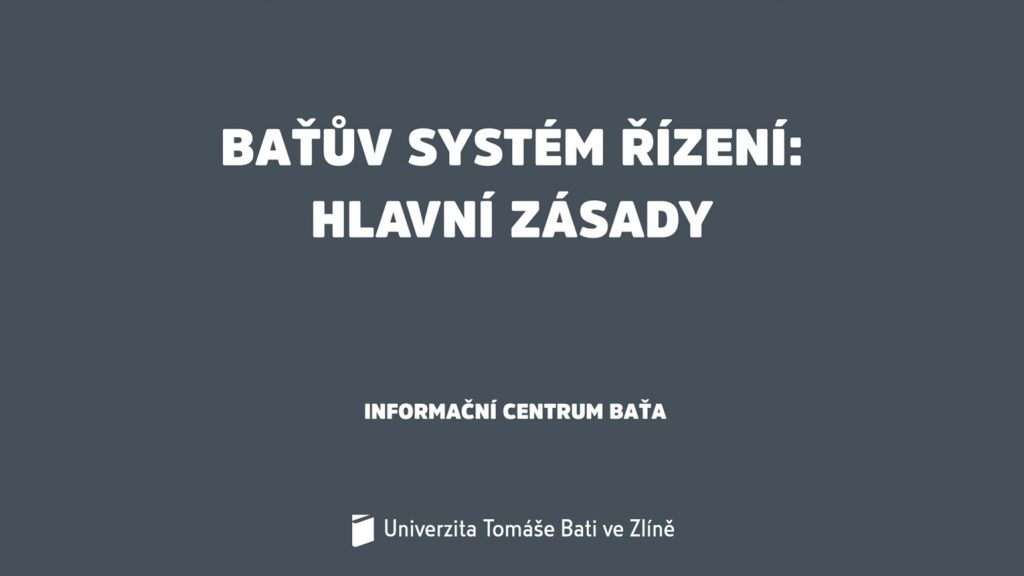 Modul 9: Baťův systém řízení: hlavní zásady